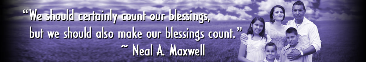 We should certainly count our blessings, but we should also make our blessings count. ~ Neal A. Maxwell